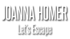 Joanna Homer - Let's Escape